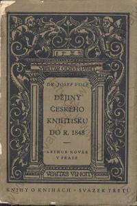 Dějiny českého knihtisku do roku 1848 J. Volf 1926