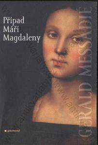 Případ Máří Magdaleny Gerald Messadié 2006