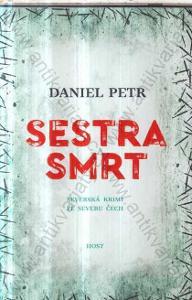 Sestra smrt Daniel Petr 2018 Host, Brno