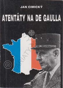Atentáty na de Gaulla Jan Cimický 1993