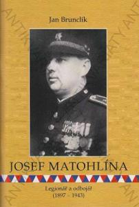 Josef Matohlína Legionář a odbojář J.Brunclík 2011