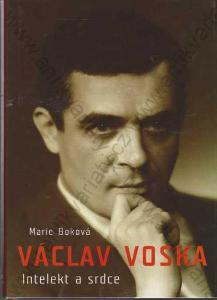 Václav Voska - Intelekt a srdce Marie Boková 2009