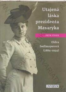 Utajená láska prezidenta Masaryka - O Sedlmayerová