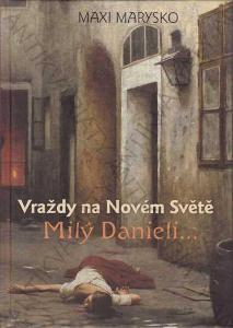 Milý Daniely Vraždy na Novém Světě M. Marysko 2016