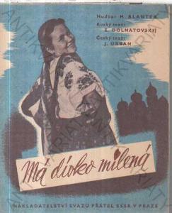 Má dívko milená M. Blanter,E.Dolmatovskij, J Urban