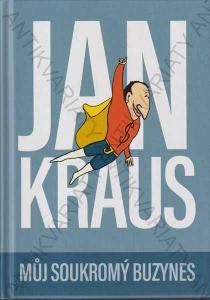 Jan Kraus: Můj soukromý buzynes 2018