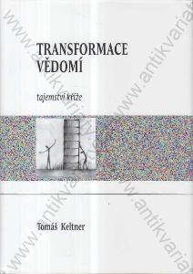 Transformace vědomí Tomáš Keltner 2013