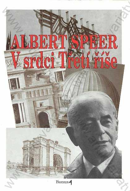 V srdci Třetí říše Albert Speer 1996 Bonus A, Brno - Knihy
