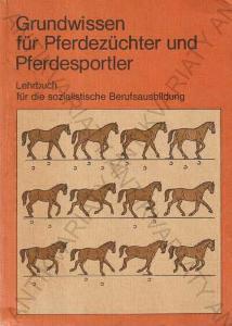 Grundwissen für Pferdezüchter und Pferdesportler