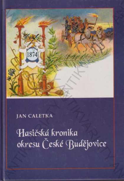 Hasičská kronika okresu České Budějovice 2003 - Knihy