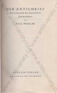 Der Antichrist Paul Wiegler  Avalun Verlag 1928