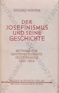 Der Josephinismus und s. Geschichte E. Winter 1943