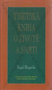 Tibetská kniha o životě a smrti Sogjal Rinpočhe