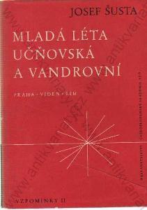 Mladá léta učňovská a vandrovní Josef Šusta 1963