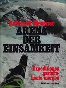 Arena der Einsamkeit (Aréna osamělosti) R. Messner