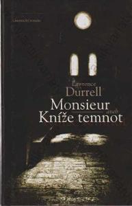 Monsieur aneb Kníže temnot Lawrence Durrell 2001