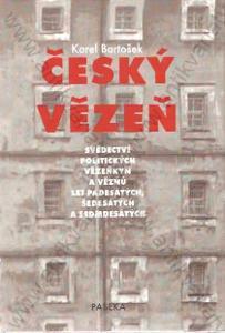 Český vězeň Karel Bartošek 2001 Paseka, Praha