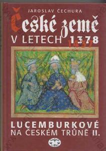 České země v letech 1378 -1437 Jaroslav Čechura