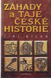 Záhady a taje české historie Jiří Bílek 2008