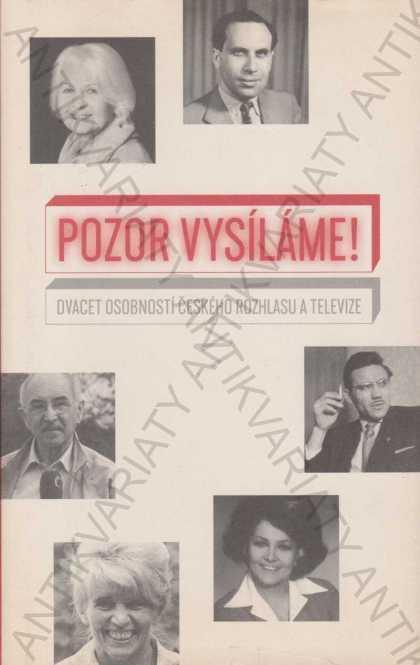 Pozor, vysíláme! Dvacet osobností ČRO a ČT 2013 - Knihy