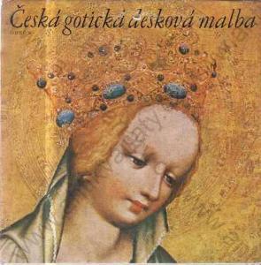 Česká gotická desková malba Jaroslav Pešina 1976