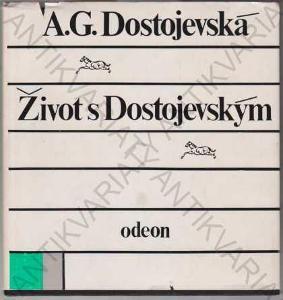 Život s Dostojevským A.G.Dostojevská 1981 Odeon