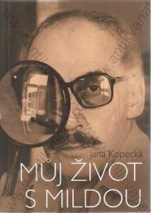 Můj život s Mildou Jana Kopecká