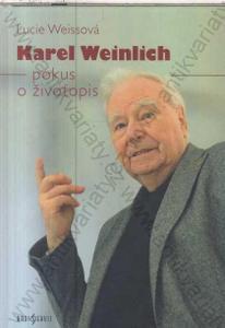 Karel Weinlich - pokus o životopis Lucie Weissová