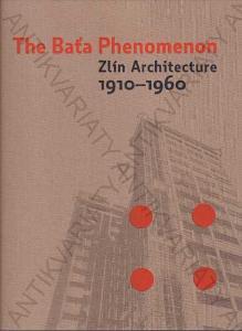 The Baťa Phenomenon Zlín Architecture 1910-1960