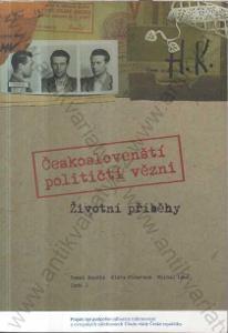 Českoslovenští političtí vězni Životní příběhy