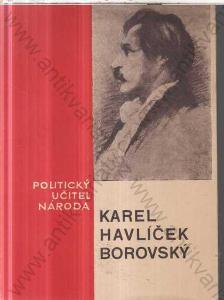 Karel Havlíček Borovský - Politický učitel národa