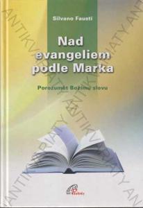 Nad evangeliem podle Marka Silvano Fausti 2007