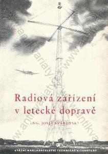 Radiová zařízení v letecké dopravě Josef Svárovský