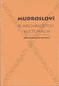 Mudrosloví v archaických kulturách 2010