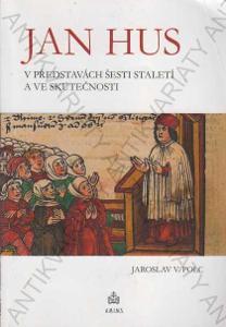 Jan Hus v představách šesti staletí J. V.Polc 2015