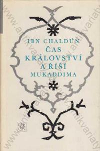 Čas království a říší Mukaddima Ibn Chaldún 1972