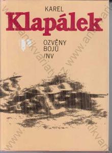 Ozvěny bojů Karel Klapálek 1987 Naše vojsko, Praha
