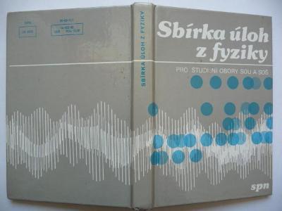 Sbírka úloh z fyziky - pro studijní obory SOU a SOŠ - SPN 1988
