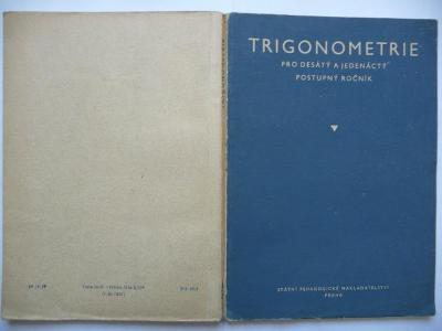 Trigonometrie - pro desátý a jedenáctý postupný ročník - SPN 1954