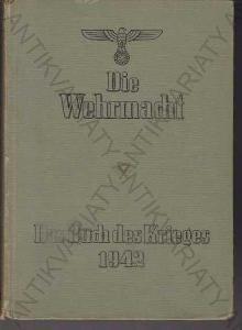 Die Wehrmacht 1642  Im Zeichen des Weltkrieges