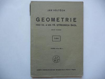Geometrie pro VII. a VIII. třídu středních škol - Jan Vojtěch - 1946