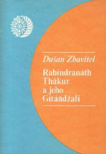 Dušan Zbavitel - Rabíndranáth Thákur a jeho Gítáňdžali