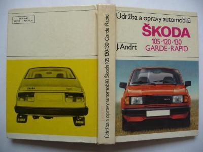 Údržba a opravy automobilů ŠKODA 105,120,130 GARDE-RAPID - Jar. Andrt
