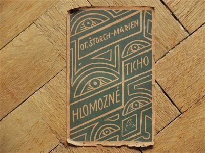 ČAPEK JOSEF HLOMOZNÉ TICHO 1920 LINORYT PŮVODNÍ OBÁLKA