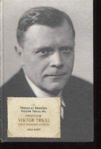 Profesor Viktor Trkal. Pouť moderní fyzikou (FYZIKA)