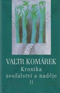 Kronika zoufalství a naděje II Valtr Komárek 2006