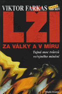 Lži za války a v míru V. Farkas Mladá fronta 2006