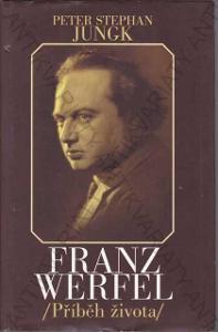 Franz Werfel /Příběh života/ P. S. Jungk 1997