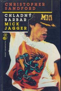 Chladný barbar Mick Jagger Ch. Sandford 1994