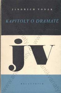 Kapitoly o dramatě Jindřich Vodák 1941 Melantrich
